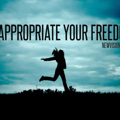 Appropriate Your Freedom