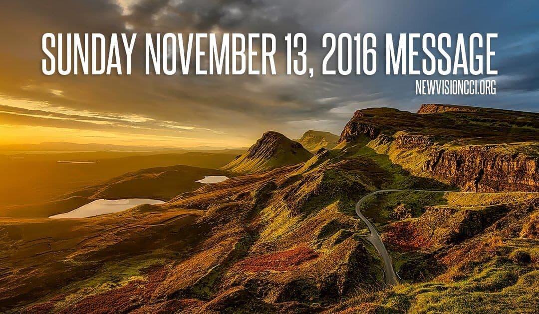 Sunday November 13, 2016 Message