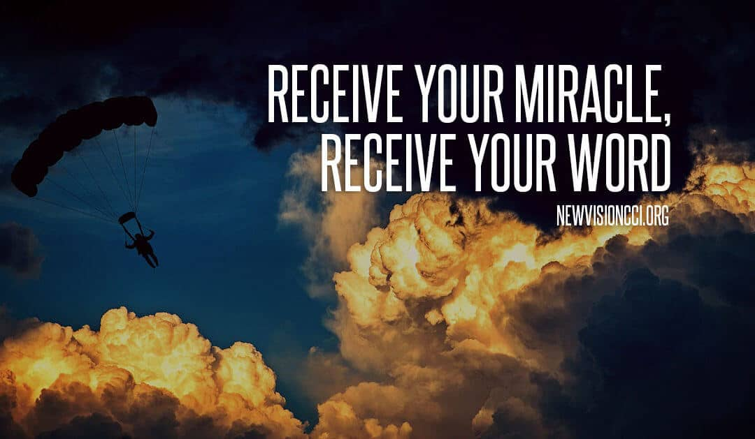 Receive Your Miracle, Receive Your Word