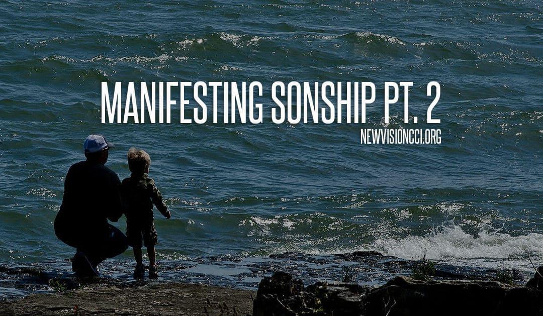 Manifesting Sonship Pt. 2