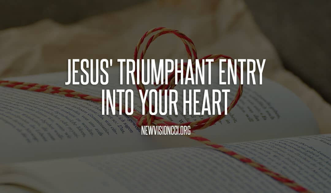Jesus' Triumphant Entry into Your Heart