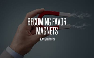 Becoming Favor Magnets