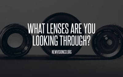 What Lenses Are You Looking Through?