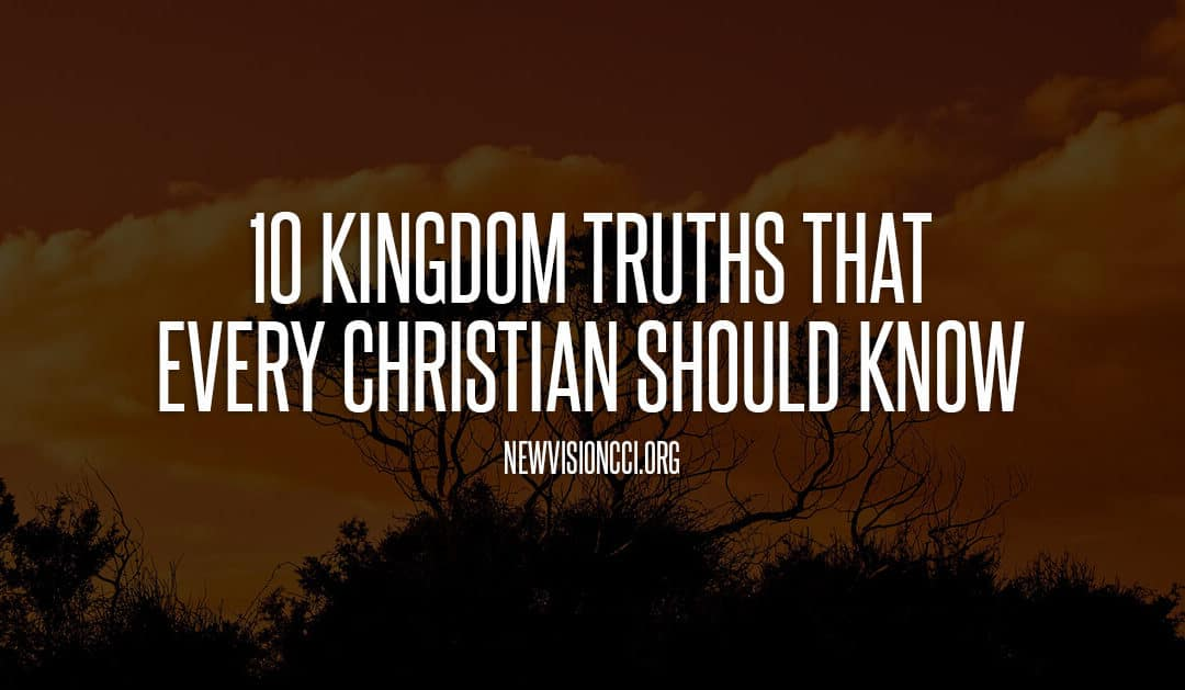 10 Kingdom Truths That Every Christian Should Know