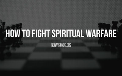 How to Fight Spiritual Warfare